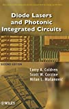 Diode Lasers and Photonic Integrated Circuits (Wiley Series in Microwave and Optical Engineering, 1, Band 1)