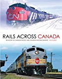 Rails Across Canada: The History of Canadian Pacific and Canadian National Railways (English Edition)