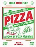 Pizza: History, recipes, stories, people, places, love (A book by Pizza Pilgrims) (English Edition)